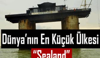 Dünya'nın En Küçük Ülkesi; Sealand Hakkında Bilmeniz Gereken 7 Bilgi!
