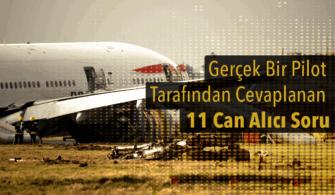 Uçaklar ile İlgili, Gerçek Bir Pilot Tarafından Cevaplanan 11 Can Alıcı Soru