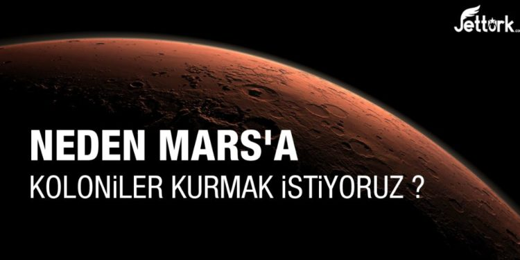 Neden Mars'a Koloniler Kurmak İstiyoruz?