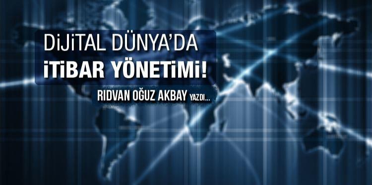 Dijital Dünya'da İtibar Yönetimi Nasıl Olmalı ?